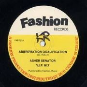 ABBREVIATION QUALIFICATION / FAST STYLE ORIGINATION. Artist: Asher Senator. Label: Fashion